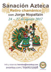 Sanación Azteca, retiro chamánico con Jorge Nopaltzin